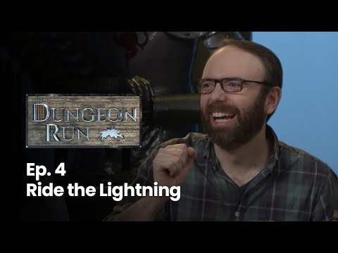 The Dungeon Run - Episode 4- Ride the Lightning