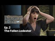 The Dungeon Run - Episode 2- The Fallen Lodestar