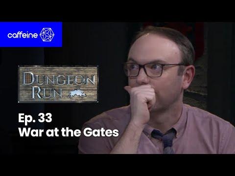 The Dungeon Run- Episode 33 - War at the Gates