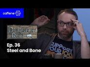 The Dungeon Run- Episode 36 - Steel and Bone
