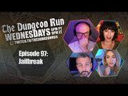 The Dungeon Run - Episode 97- Jailbreak