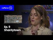 The Dungeon Run- Episode 9 - Shantytown