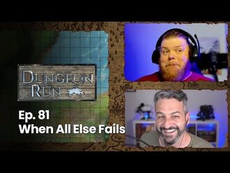 """The_Dungeon_Run-_Episode_81_""""When_All_Else_Fails"""""""