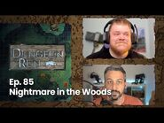 "The Dungeon Run- Episode 85 ""Nightmare in the Woods"""