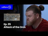 The Dungeon Run- Episode 35 - Attack of the Orcs