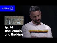 The Dungeon Run - Episode 34- The Paladin & The King