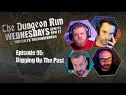 The Dungeon Run - Episode 95- Digging Up The Past