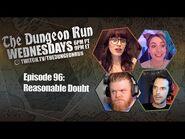 The Dungeon Run - Episode 96- Reasonable Doubt