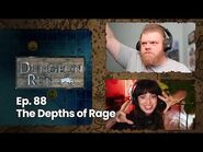 The Dungeon Run - Episode 88- The Depths of Rage