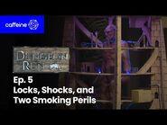 The Dungeon Run - Episode 5- Locks, Shocks & Two Smoking Perils