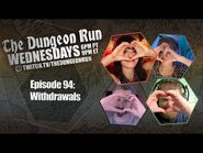The Dungeon Run- Episode 94 - Withdrawals