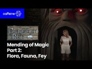 The Dungeon Run Presents The Mending of Magic - Part 2- Flora, Fauna, Fey