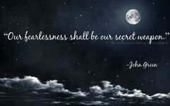 Our-fearlessness-shall-be-our-secret-weapon-ignore-quote
