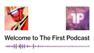 The_First_Podcast_Theme_(Welcome_to_The_First_Podcast)