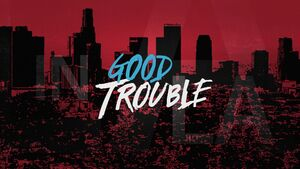 Good Trouble Title Card.jpg