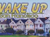 Wake Up, San Francisco