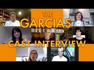 The Garcias - Cast Interview (MAY 9 2021)