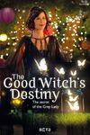 The Good Witch's Destiny