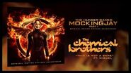 'This Is Not A Game' The Chemical Brothers ft Miguel The Hunger Games Mockingjay Part 1 Soundtrack