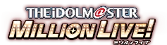 THE IDOLM@STER: Million Live! Wiki