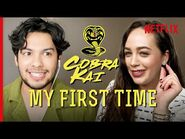 Cobra Kai - First Times with Xolo Maridueña and Mary Mouser