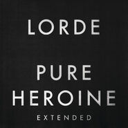 Lorde Pure Heroine Extended