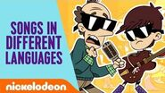 Your FAVORITE Loud House Songs in Multiple Languages! 🌎 – Nick