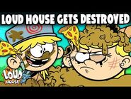 The Loud House Gets DESTROYED 🔥 - The Loud House