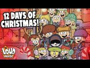 The 12 Days of Christmas Song 🌲 🎵 - The Loud