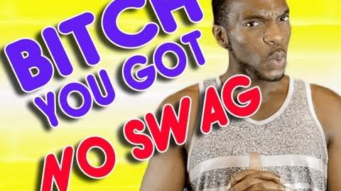 Bitch You Have No Swag AfricanoBOi Clip Show