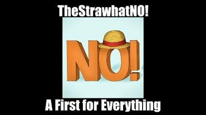 TheStrawhatNO!_-_A_First_for_Everything