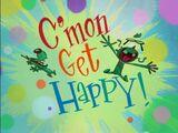 C'mon Get Happy!