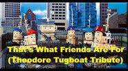 That's What Friends Are For MV (Theodore Tugboat Tribute)