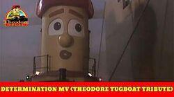 Determination MV (Theodore Tugboat Tribute)