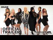 Baddies ATL - Official Trailer - Zeus