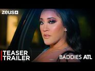 Baddies ATL - Teaser Trailer - Zeus