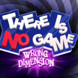 There Is No Game: Wrong Dimension