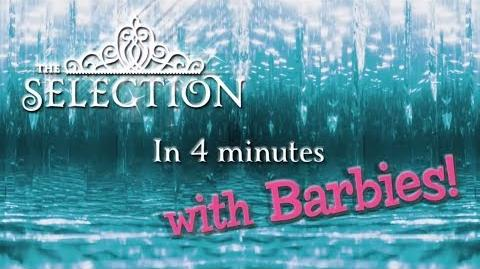 The Selection in 4 Minutes (with Barbies!)-0