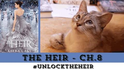 The Heir (The Selection Series) Chapter 8 UnlockTheHeir