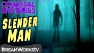 The TRUTH About Slender Man COLOSSAL MYSTERIES