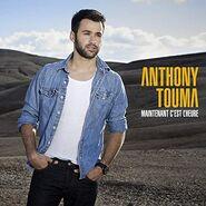 Anthony Touma Album Maintenant c'est l'heure
