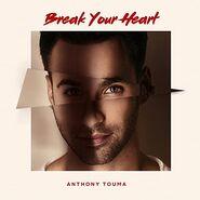 Anthony Touma Single Break Your Heart