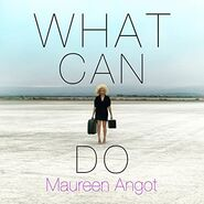 Maureen Angot Single What Can I Do