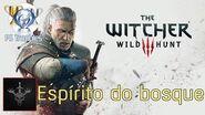 The Witcher 3- Wild Hunt - Espírito do bosque - Guia de Troféu