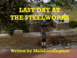 Last Day at the Steelworks