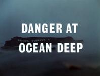 Danger At Ocean Deep