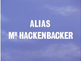 Alias Mr. Hackenbacker