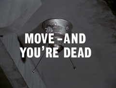 Move - And You're Dead