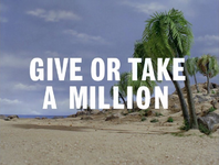 Give or Take a Million