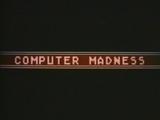 Computer Madness
